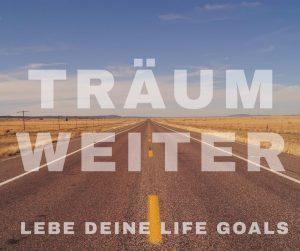 Träum' weiter. Lebe deine Life Goals. @ Heidis Zauberpark | Wien | Wien | Österreich