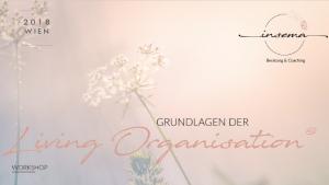 Grundlagen der Living Organisation @ Heidi's Zauberpark | Wien | Wien | Österreich