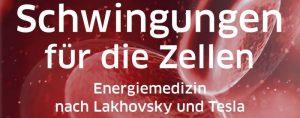 Schwingungen für die Zellen - Energiemedizin nach Lakhovsky und Tesla - Vortrag und Workshop @ Heidi's Zauberpark